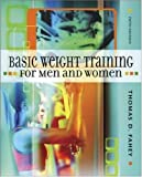 Basic Weight Training for Men and Women (0072556889) by Fahey, Thomas D.