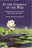 In the Company of the Wise: Remembering My Teachers, Reflecting in the Light (0931454239) by Radha, Sivananda