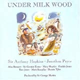 Dylan Thomas - Under Milk Woodby Sir Anthony Hopkins
