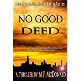 No Good Deed: A Psychological Thriller (The Mark Taylor Series Book 1) ~ M.P. McDonald
