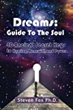 img - for Dreams: Guide To The Soul: 40 Ancient Secret Keys to Healing, Renewal and Power (Cambridge Studies in Linguistics (Paperback)) book / textbook / text book