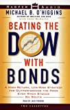 img - for Beating the Dow with Bonds : A High-Return, Low-Risk Strategy for Outperforming the Pros Even When Stocks Go South book / textbook / text book