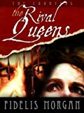 img - for The Rival Queens (Countess Ashby dela Zouche) book / textbook / text book