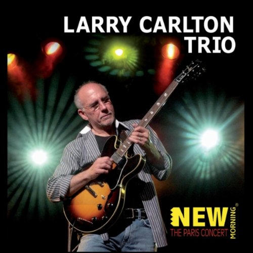 Larry Carlton - 2011 - The Paris Concert