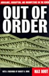 Out of Order: Arrogance, Corruption a...