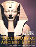 The British Museum Dictionary of Ancient Egypt (0714119539) by Shaw, Ian
