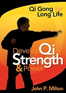 John P. Milton: Develop Qi Strength & Power / Qi Gong for Long Life (2005) — by Rated: NR | Format: DVD