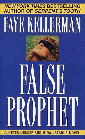 False Prophet (Peter Decker & Rina Lazarus Novels (Paperback)), FAYE KELLERMAN