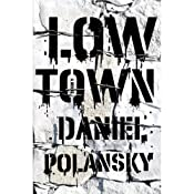 Low Town: A Novel | [Daniel Polansky]