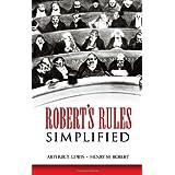 Robert's Rules Simplified ~ Arthur T. Lewis
