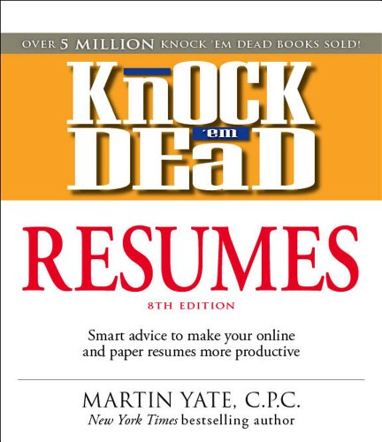 Knock 'em Dead Resumes: Features the Latest Information on: Online Postings, Email Techniques, and Follow-up Strategies
