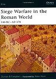 Siege Warfare in the Roman World: 146 BC-AD 378 (Elite)