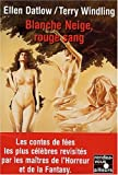 Blanche neige, rouge sang (French Edition) (226507344X) by Datlow, Ellen