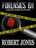 img - for FORENSICS 101 : A Friendly Primer for Writers (Forensics for writers) book / textbook / text book