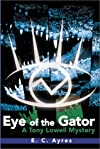 Eye of the Gator: A Tony Lowell Mystery (Tony Lowell Mysteries)