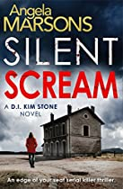 Silent Scream: An Edge Of Your Seat Serial Killer Thriller (detective Kim Stone Crime Thriller Series Book 1)