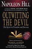 9781454900672: [ [ [ Outwitting the Devil: The Secret to Freedom and Success [ OUTWITTING THE DEVIL: THE SECRET TO FREEDOM AND SUCCESS ] By Hill, Napoleon ( Author )Oct-02-2012 Paperback