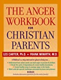 The Anger Workbook for Christian Parents (0787969036) by Carter, Les