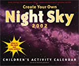 Create Your Own Night Sky Calendar 2002: Children's Activity Calendar