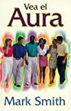 Vea el aura (Spanish Edition)