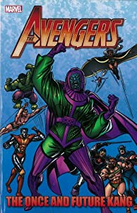 Avengers: The Once and Future Kang by Roger Stern, Jim Shooter, Danny Fingeroth and Steve Englehart