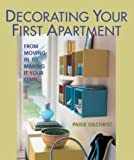 Decorating Your First Apartment: From Moving In to Making It Your Own