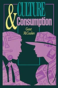 Culture and Consumption: New Approaches to the Symbolic Character of Consumer Goods and Activities