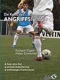 DIE KUNST DES ANGRIFFSFUSSBALLS 3 Spiel ohne Ball - perfekte Ballsicherung - Positionsspiele (Die Kunst des Angriffsfu�balls)