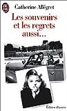 echange, troc Catherine Allegret - Les souvenirs et les regrets aussi--