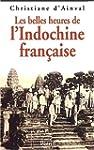 Les Belles Heures de l'Indochine fran...