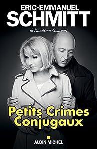 Petits crimes conjugaux eric emmanuel schmitt babelio - Eric emmanuel schmitt vie privee ...