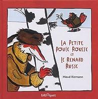 La petite poule rousse et le renard russe par  Modrimane