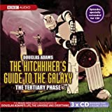 The Hitchhiker's Guide to the Galaxy, Tertiary Phase (BBC Audiobooks)by Douglas Adams
