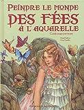 echange, troc David Riché, Anna Franklin - Peindre le monde des fées à l'aquarelle : Guide étape par étape