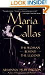 Maria Callas: The Woman Behind the Le...