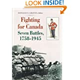 Fighting for Canada: Seven Battles, 1758-1945