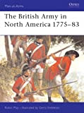 The British Army in North America, 1775-83 (Men-at-Arms)