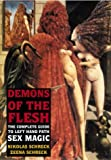 Demons of the Flesh: The Complete Guide to Left Hand Path Sex Magic