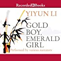 Gold Boy, Emerald Girl: Stories (       UNABRIDGED) by Yiyun Li Narrated by Angela Lin, James Yaegashi, Jackie Chung, Jennifer Ikeda