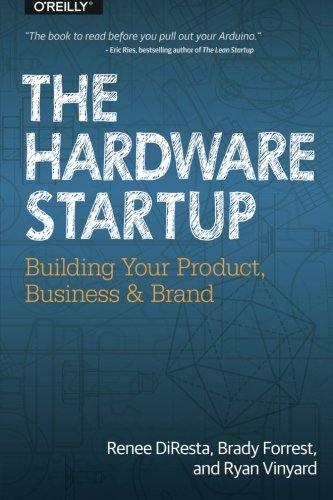 the-hardware-startup-building-your-product-business-and-brand