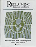 img - for Re-EDucation with Troubling Youth (Reclaiming Children and Youth, Volume 11, Issue 2) book / textbook / text book