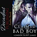 Claimed by the Bad Boy (       UNABRIDGED) by London Saint James Narrated by John Thrust