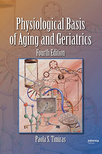 Physiological Basis of Aging and Geriatrics, Fourth Edition