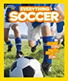 Everything Soccer: Score Tons of Photos, Facts, and Fun