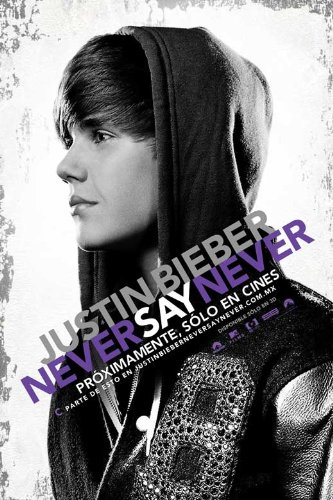 justin bieber never say never movie poster. Justin Bieber: Never Say Never