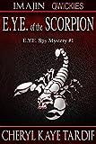 E.Y.E. of the Scorpion (E.Y.E. Spy Mystery Book 1)