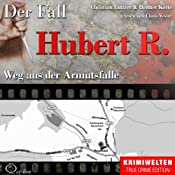 Weg aus der Armutsfalle: Der Fall Hubert R. | Christian Lunzer, Henner Kotte