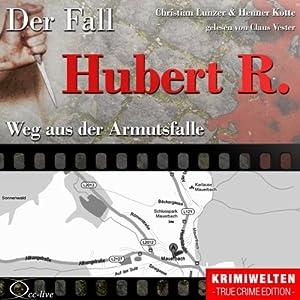 Weg aus der Armutsfalle: Der Fall Hubert R. Hörbuch