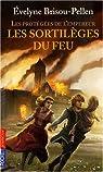 Les protégées de l'Empereur, Tome 4 : Les sortilèges du feu par Brisou-Pellen