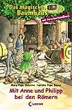 Das magische Baumhaus - Mit Anne und Philipp bei den Römern (Das magische Baumhaus - Doppelbände)